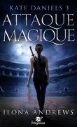Kate Daniels, Tome 3 : Attaque Magique