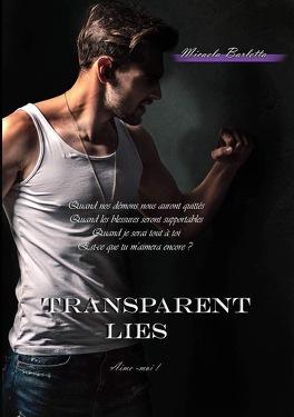 Couverture du livre : Transparent Lies, Tome 3 : Aime-moi !