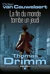 Thomas Drimm, Tome 1 : La fin du monde tombe un jeudi