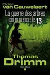 Thomas Drimm, Tome 2 : La Guerre des arbres commence le 13
