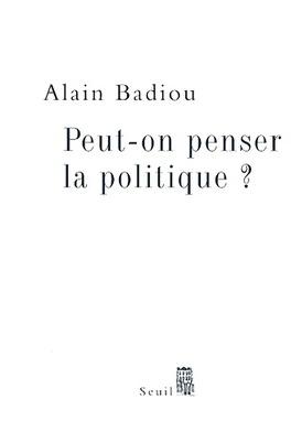 Couverture du livre : Peut-on penser la politique ?