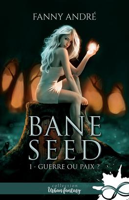 Couverture du livre : Bane Seed, Tome 1 : Guerre ou paix ?