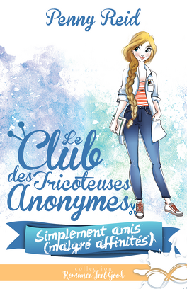 Couverture du livre : Le Club des tricoteuses anonymes, Tome 2 : Simplement amis (malgré affinités)