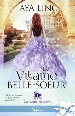 Les Contes inachevés, Tome 1 : La Vilaine Belle-sœur - Livre de ...