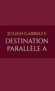 Destination Parallèle A