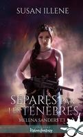 Melena Sanders, Tome 3 : Séparés par les ténèbres