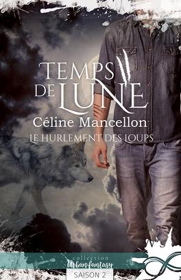 Couverture du livre : Temps de Lune, Saison 2 : Le hurlement des loups