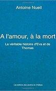 A l'amour, à la mort: La véritable histoire d'Eva et de Thomas