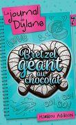 Le journal de Dylane, Tome 7: Bretzel géant au chocolat