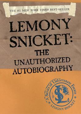 Couverture du livre : Lemony Snicket; the unauthorized autobiography