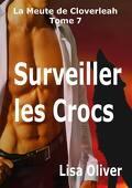 La meute de Cloverleah, Tome 7 : Surveiller les Crocs