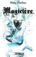 Mortilège, Tome 2 : Magicière