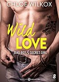 Wild Love - Bad boy & Secret girl, tome 8