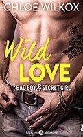 Wild Love - Bad boy & Secret girl, tome 8