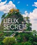 Lieux secrets, Merveilles insolites de l'humanité