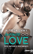 Infinite ∞ Love, Tome 4 : Nos infinies insomnies