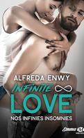 Infinite ∞ Love, Tome 4 : Nos infinies insomnies