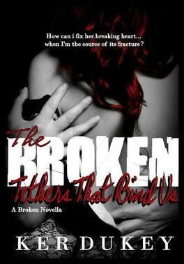 Couverture du livre : The Broken, Tome 2.5 : The Broken Tethers That Bind Us