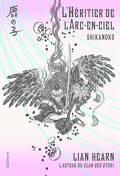 Shikanoko, tome 4 : L'héritier de l'arc-en-ciel
