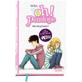 Couverture du livre : Oh ! Pénélope, tome 3 : Alors c'est ça l'amour ?