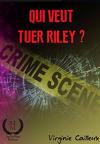 Qui veut tuer Riley ?