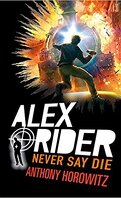 Alex Rider, Tome 11 : Never Say Die