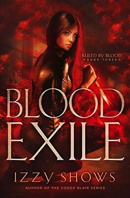 Couverture du livre : Ruled by Blood, Tome 3: Blood Exile