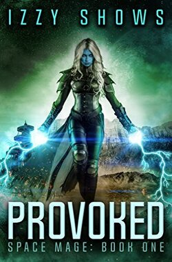 Couverture de Space Mage, Tome 1: Provoked