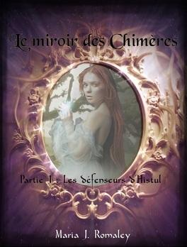 Couverture du livre : Le miroir des Chimères, tome 1 : les défenseurs d'Histul