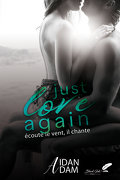 Just Love Again, tome 1 : Écoute le vent, il chante