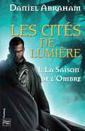 Les cités de lumière, Tome 1 : La saison de l'ombre
