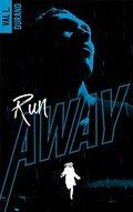 Run Away, Tome 1