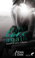 Just Love Again, tome 1 : Écoute le vent, il chante