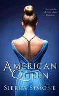 New Camelot Trilogy, tome 1: American Queen