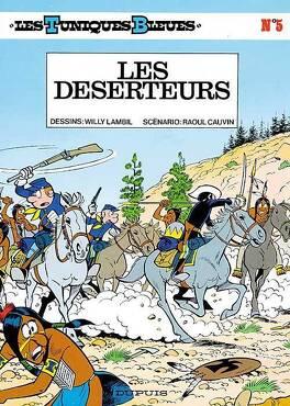 Couverture du livre : Les Tuniques bleues, Tome 5 : Les Déserteurs