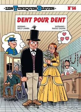 Couverture du livre : Les Tuniques bleues, Tome 56 : Dent pour dent