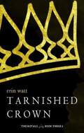 Les Héritiers, Tome 3.5 : Tarnished Crown