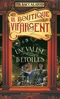 La Boutique Vif-Argent, Tome 1 : Une valise d'étoiles