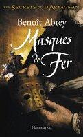 Les Secrets de D'Artagnan, Tome 2 : Masques de Fer