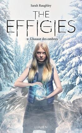 Couverture du livre : The Effigies, Tome 2 : L'Assaut des ombres