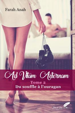 Couverture du livre : Ad Vitam Aeternam tome 2 : Du souffle à l'ouragan