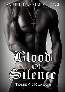 Couverture du livre : Blood of Silence, Tome 4 : Klaxon