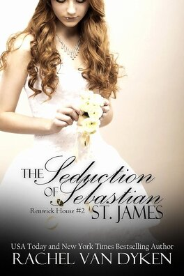 Couverture du livre : House of Renwick, Tome 2 : The Seduction of Sebastian St. James
