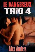 Le Dangereux Trio, Tome 4