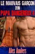 Le Mauvais Garçon d'un Papa Dangereux, Tome 4