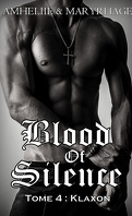 Blood of Silence, Tome 4 : Klaxon
