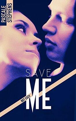 Couverture du livre : Not easy, Tome 3 : Save me