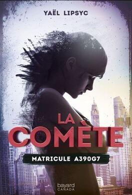 Couverture du livre : La Comète, Tome 1 : Matricule A390G7