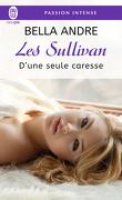 Les Sullivan, Tome 7 : D'une seule caresse