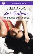 Les Sullivan, Tome 8 : Un souffle sur ta peau